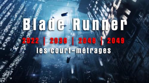Blade Runner 2022 20362048 2049 les court-métrages Des histoires courte a voir avant le film !! Blade Runner 2049